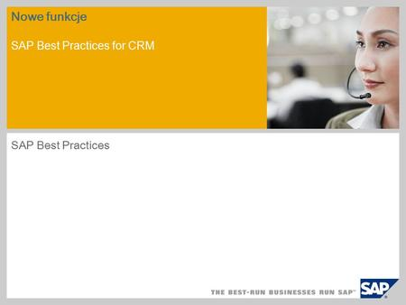 Nowe funkcje SAP Best Practices for CRM SAP Best Practices.