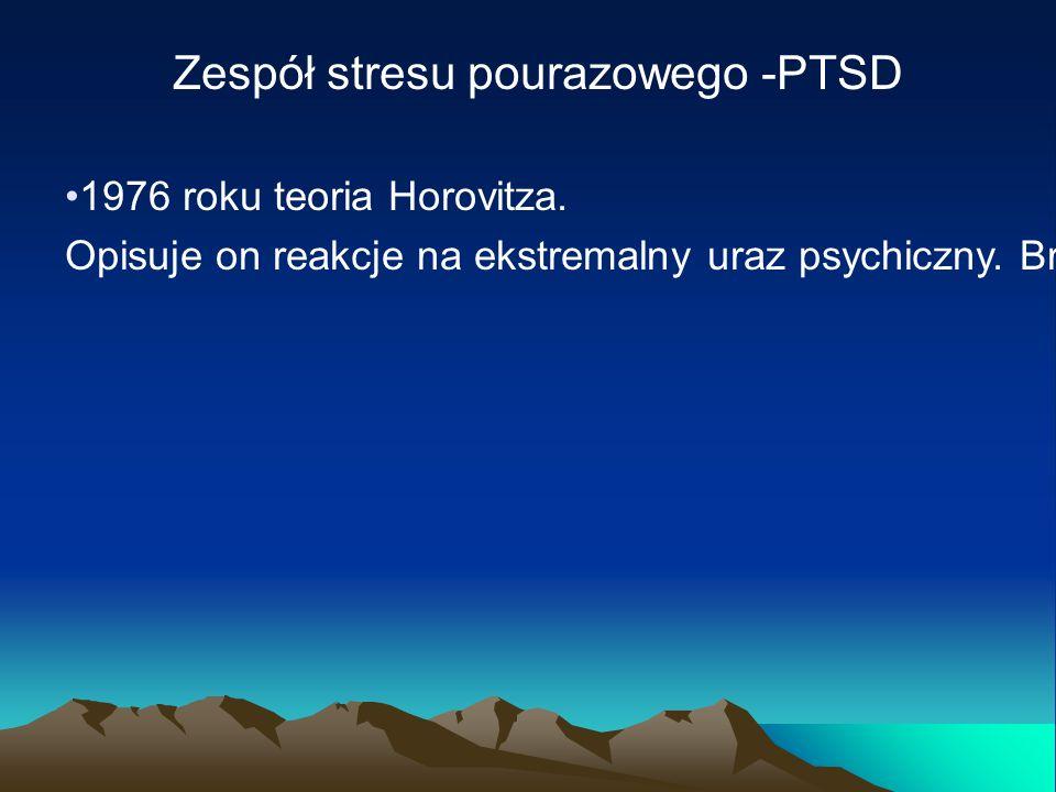 o PTSD – kryteria rozpoznawania A.Osoba (1) doświadczyła lub była świadkiem zdarzenia będącego realnym lub potencjalnym zagrożeniem śmiercią, poważnego zranienia, lub naruszenia w inny sposób fizycznej integralności.