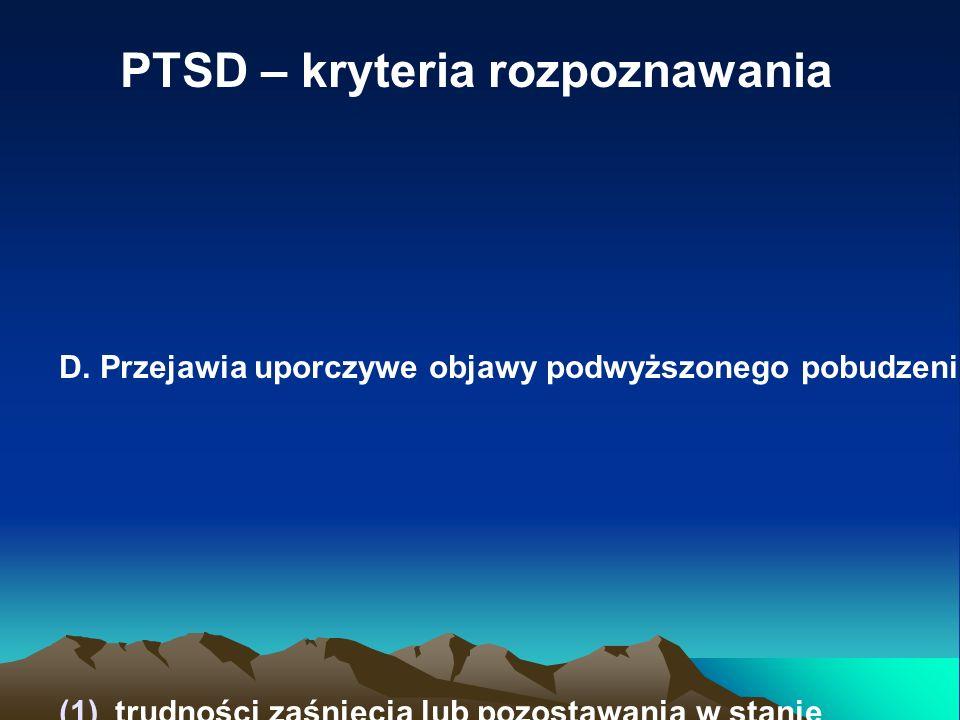PTSD – kryteria rozpoznawania E.Objawy występują dłużej niż miesiąc.