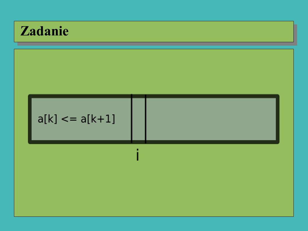 Założenia: ● a zawiera liczby naturalne, jej rozmiar jest liczbą naturalną ● rozmiar to liczba elementów a ● zamien(x, y, b) zamienia miejscami elementy na pozycjach x, y w b