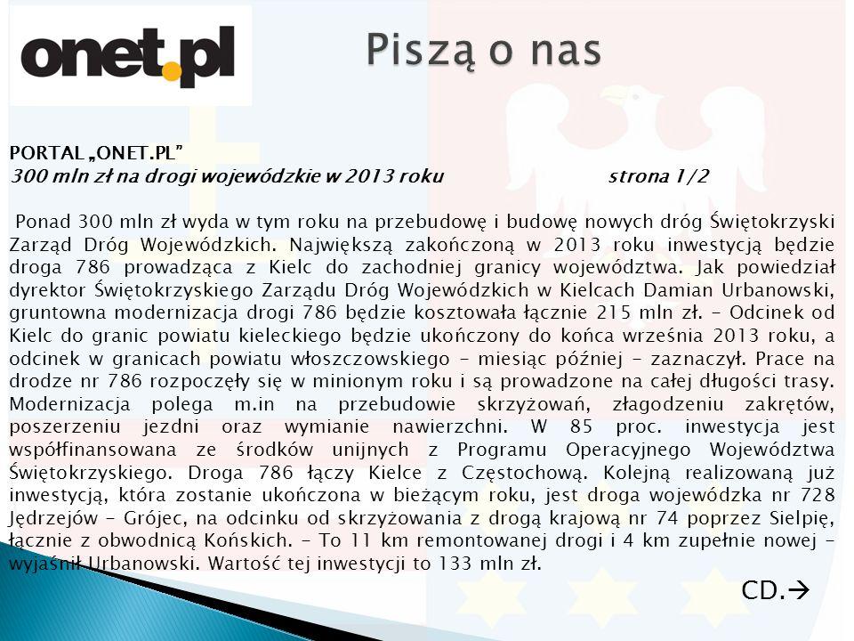 """PORTAL """"ONET.PL 300 mln zł na drogi wojewódzkie w 2013 rokustrona 2/2 Przebudowa drogi 728 zakończy się w sierpniu 2013 roku."""