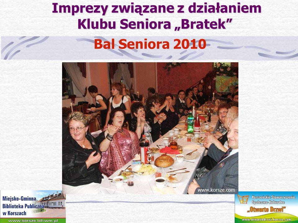 Imprezy związane z działaniem Klubu Seniora Bratek Imprezy związane z działaniem Klubu Seniora Bratek Bal Seniora 2010`