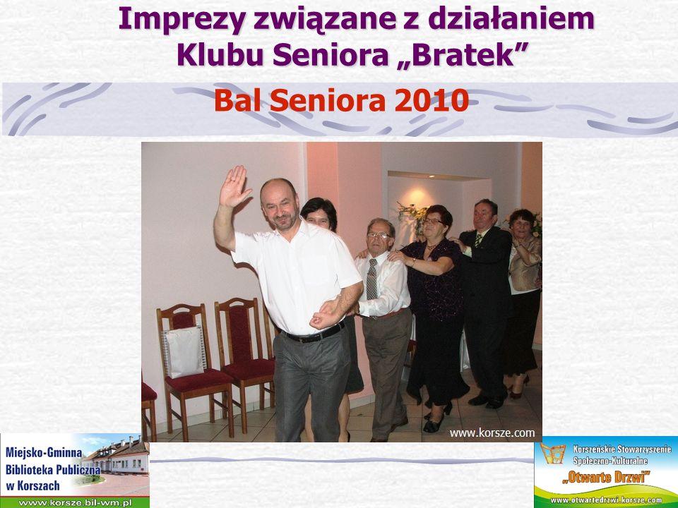 Imprezy związane z działaniem Klubu Seniora Bratek Imprezy związane z działaniem Klubu Seniora Bratek Bal Seniora 2010