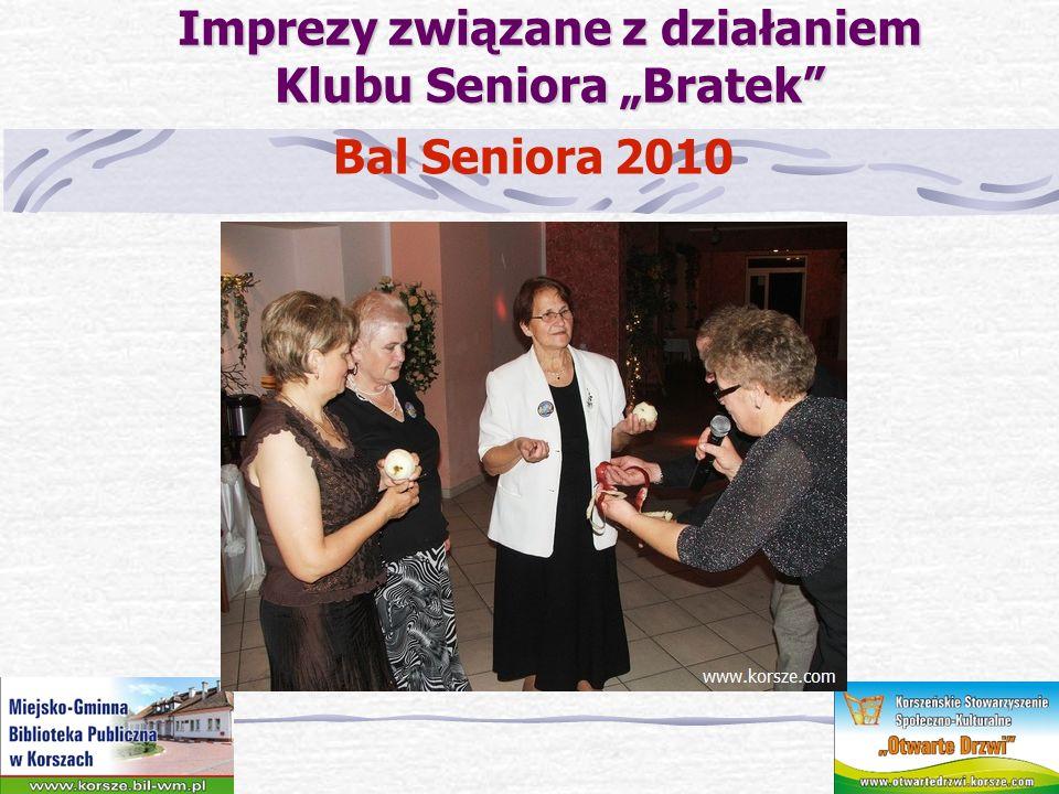 Imprezy związane z działaniem Klubu Seniora Bratek Imprezy związane z działaniem Klubu Seniora Bratek Bal Seniora 2010r.
