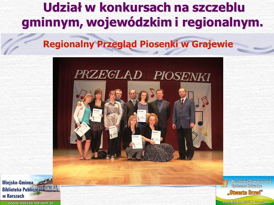 Udział w konkursach na szczeblu gminnym, wojewódzkim i regionalnym.