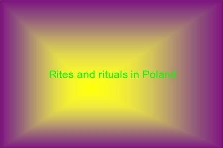 Rites and rituals in Poland. Funeral In Poland, the bodies of the dead are buried on the third day after death, rarely on Sunday. Candles and flowers.