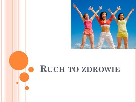 Ruch to zdrowie.