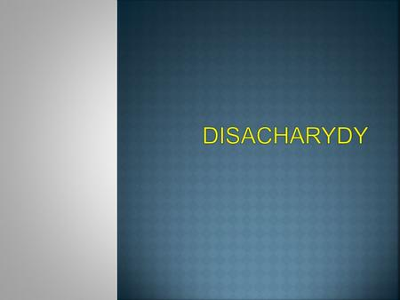 Disacharydy.
