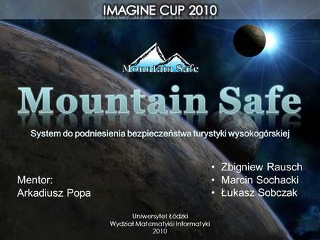 Mountain Safe IMAGINE CUP 2010 Zbigniew Rausch Marcin Sochacki
