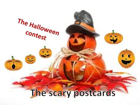The Halloween contest The scary postcards.