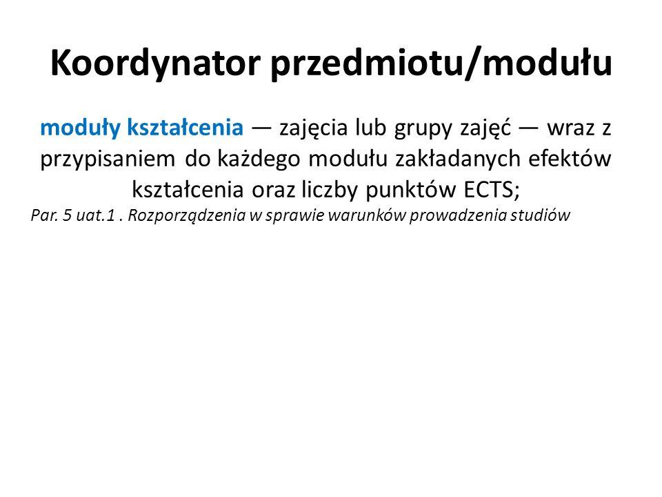 Koordynator przedmiotu/modułu jest odpowiedzialny za: 1.