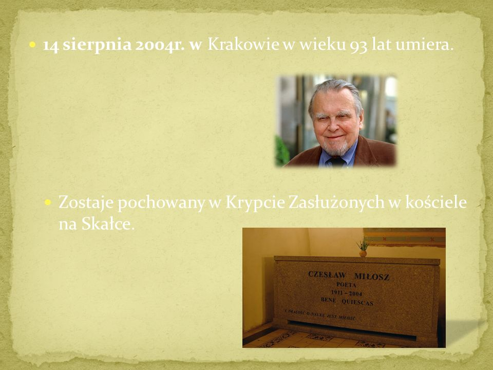 14 sierpnia 2004r.w Krakowie w wieku 93 lat umiera.