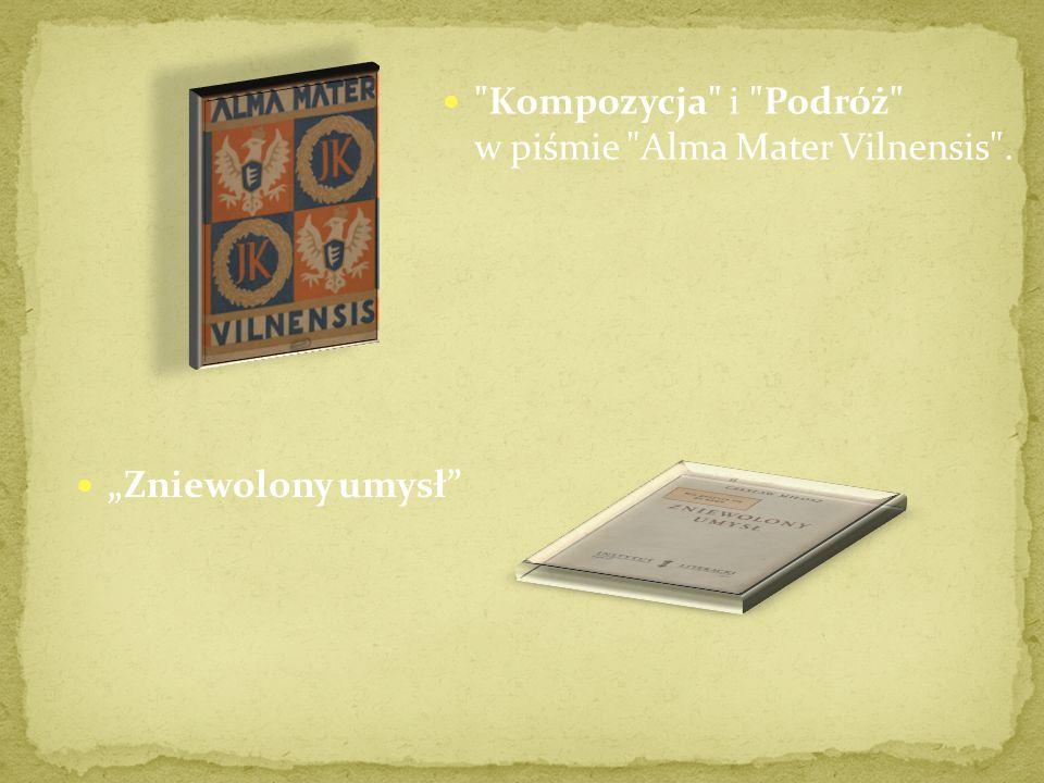Kompozycja i Podróż w piśmie Alma Mater Vilnensis . Zniewolony umysł