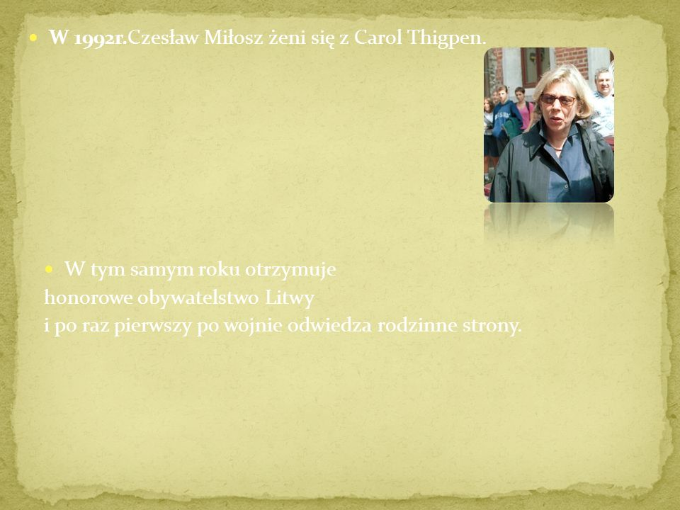 W 1992r.Czesław Miłosz żeni się z Carol Thigpen.