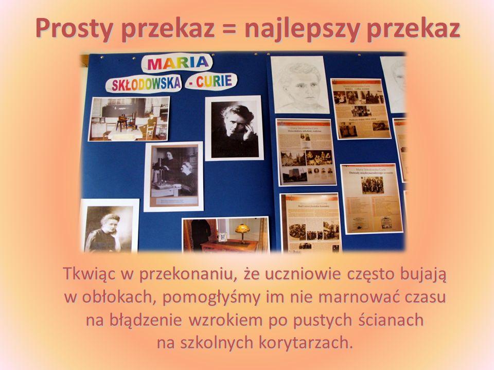Wpadłyśmy na pomysł zrobienia wystawy ze zdjęć miejsc pamiątkowych, prac plastycznych oraz plakatów na temat Marii Skłodowskiej-Curie, czyli polskiej noblistki, o której każdy gimnazjalista już powinien wiedzieć.