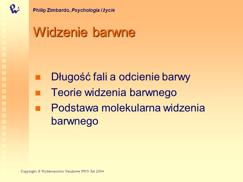 Test ślepoty na barwy Ishihaniego Philip Zimbardo, Psychologia i życie Copyright © Wydawnictwo Naukowe PWN SA 2004