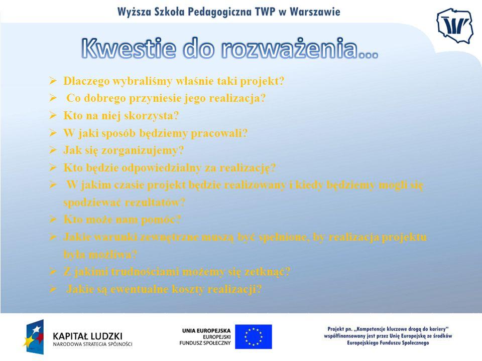 Korzystanie z różnych źródeł informacji; Operowanie informacją ( dobór, selekcja, ocena); Podejmowanie decyzji; Poczucie odpowiedzialności; Ocenianie i samokontrola; Dostrzeganie i formułowanie problemów; Rozwiązywanie problemów(myślenie twórcze)