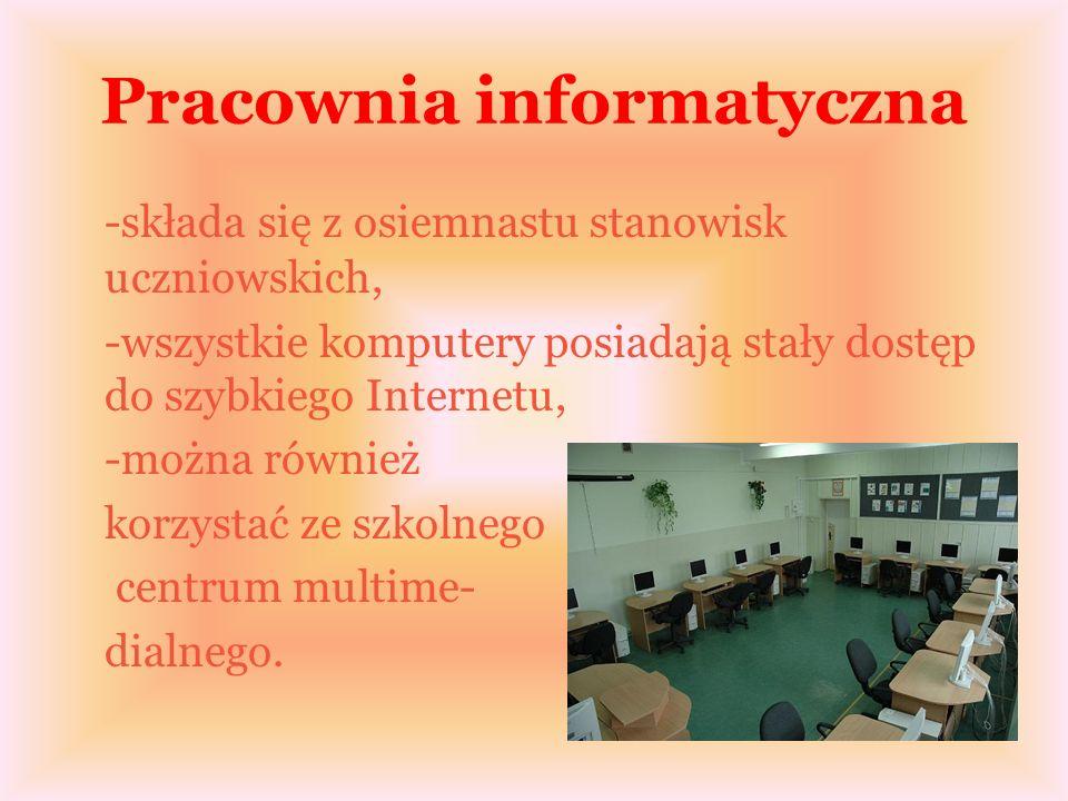 Pracownia informatyczna -składa się z osiemnastu stanowisk uczniowskich, -wszystkie komputery posiadają stały dostęp do szybkiego Internetu, -można również korzystać ze szkolnego centrum multime- dialnego.