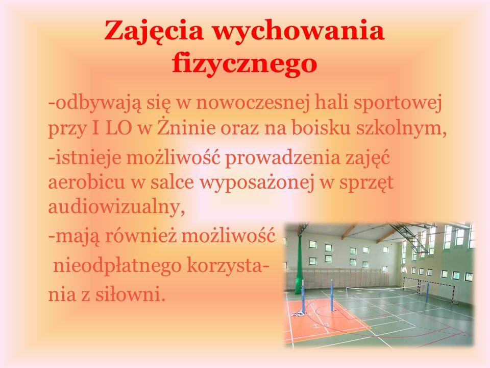 Zajęcia wychowania fizycznego -odbywają się w nowoczesnej hali sportowej przy I LO w Żninie oraz na boisku szkolnym, -istnieje możliwość prowadzenia zajęć aerobicu w salce wyposażonej w sprzęt audiowizualny, -mają również możliwość nieodpłatnego korzysta- nia z siłowni.