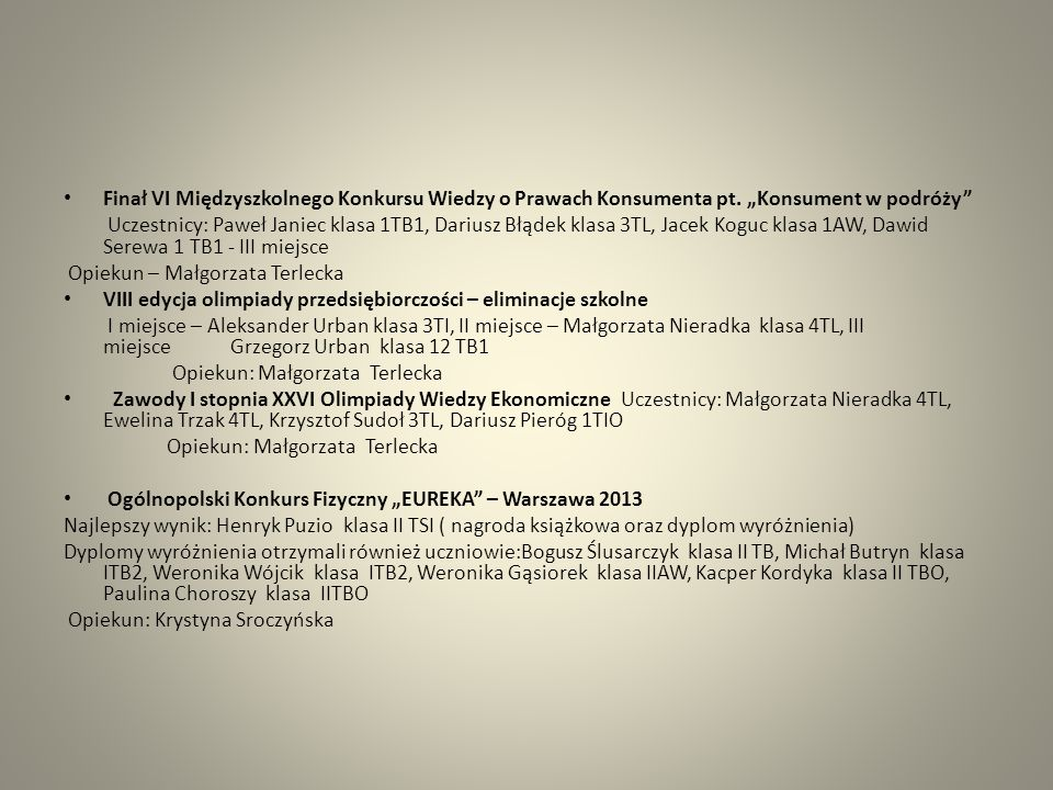 Konkurs Godziny przy piórze XII edycja konkursy poetyckiego z cyklu Moja mała ojczyzna Uczestnicy: Karolina Grzybowska kl.2TBO, Sabina Pałka kl.