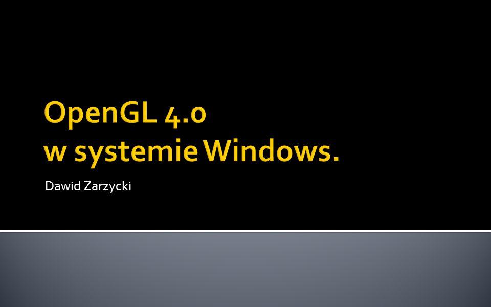 Czym jest OpenGL Ewolucja biblioteki Mechanizm rozszerzeń OpenGL według Microsoft Tworzenie kontekstu renderingu