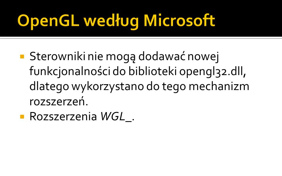 OpenGL działa podobnie jak w starszych wersjach.