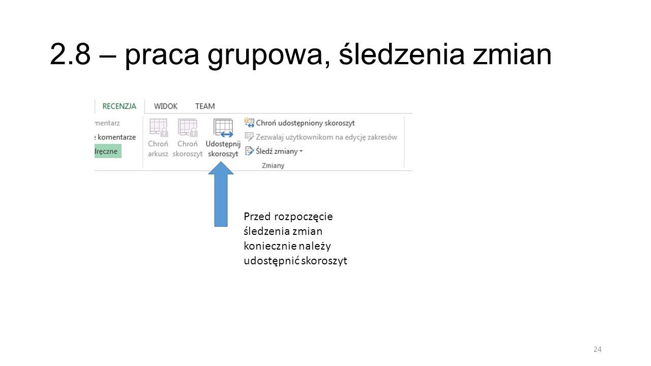 2.9 – praca grupowa, śledzenia zmian 25 Wyróżnienie zmian pozwoli nam zobaczyć co dzieje się w dokumencie