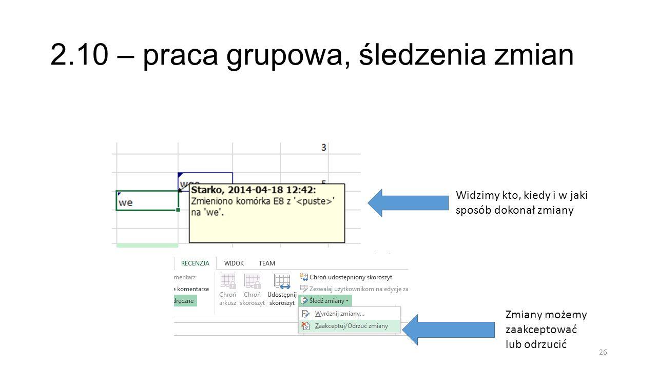 2.11 – inspekcja skoroszytu 27 W opcji wyszukaj problemy znajdziemy inspekcję skoroszytu pod kątem wrażliwych danych, których nie chcemy udostępniać innym np.