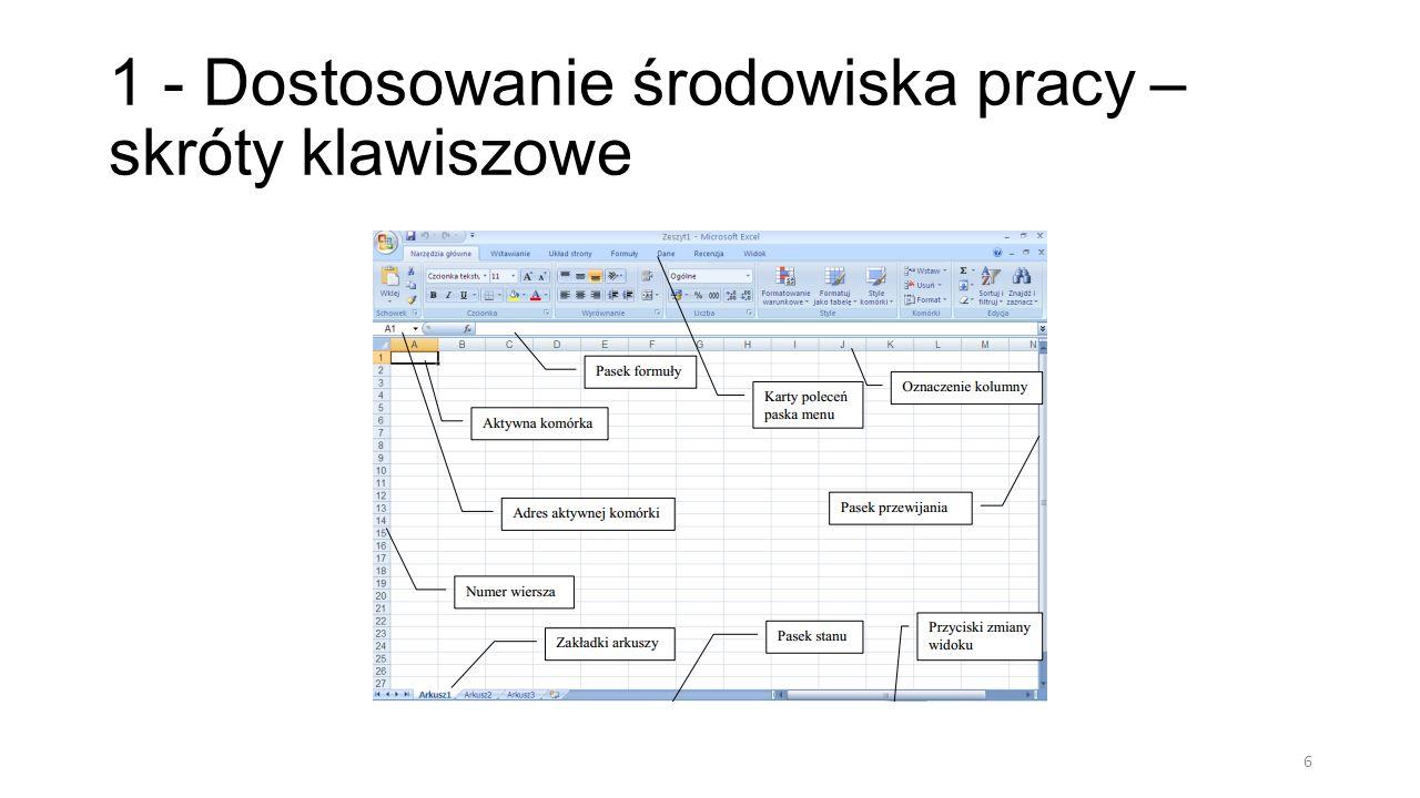 1.1 – Tworzenie i modyfikacja pasków narzędzi Prawy przycisk na wybranym pasku 7
