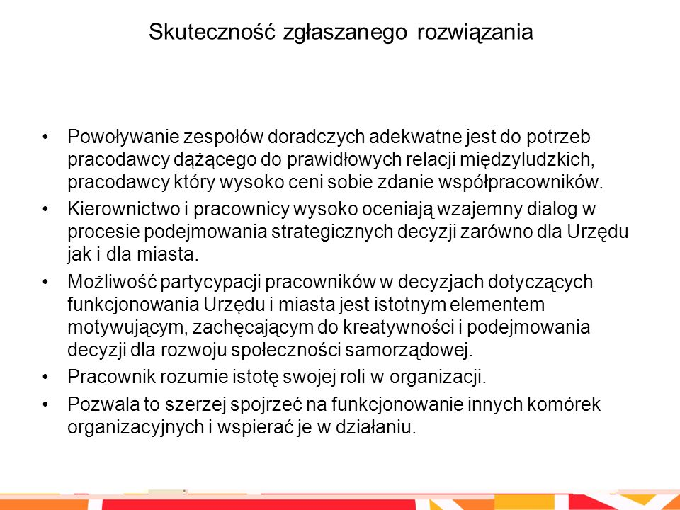 Przejrzystość procesu wdrożenia rozwiązania Podejmowanie decyzji przez Prezydenta Miasta, przy wsparciu powołanych zespołów ds.