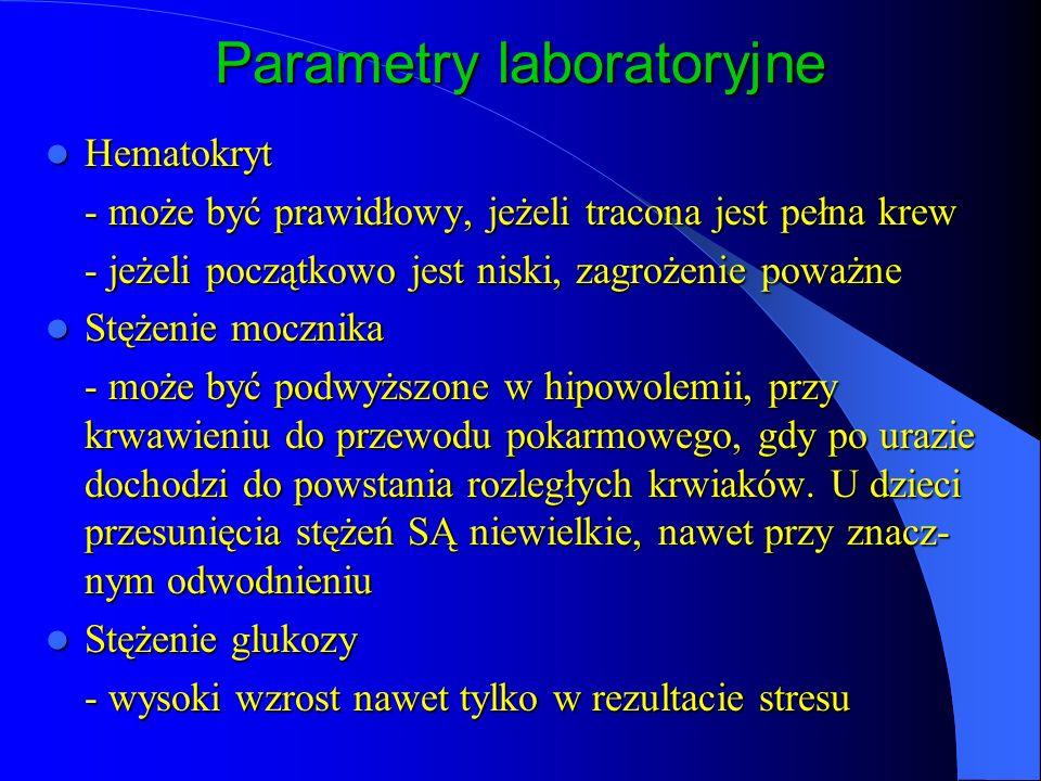Parametry laboratoryjne Ilość leukocytów Ilość leukocytów - nie ma znaczenia diagnostycznego ani prognostycznego Stężenie jonów wapnia Stężenie jonów wapnia - może być obniżone, gdy przetaczano krew konserwowaną - zazwyczaj nie wymaga uzupełniania Stężenie jonów potasu Stężenie jonów potasu - może być podwyższone po masywnych transfuzjach (dużo tych jonów pochodzi ze zniszczonych erytrocytów krwi konserwowanej)