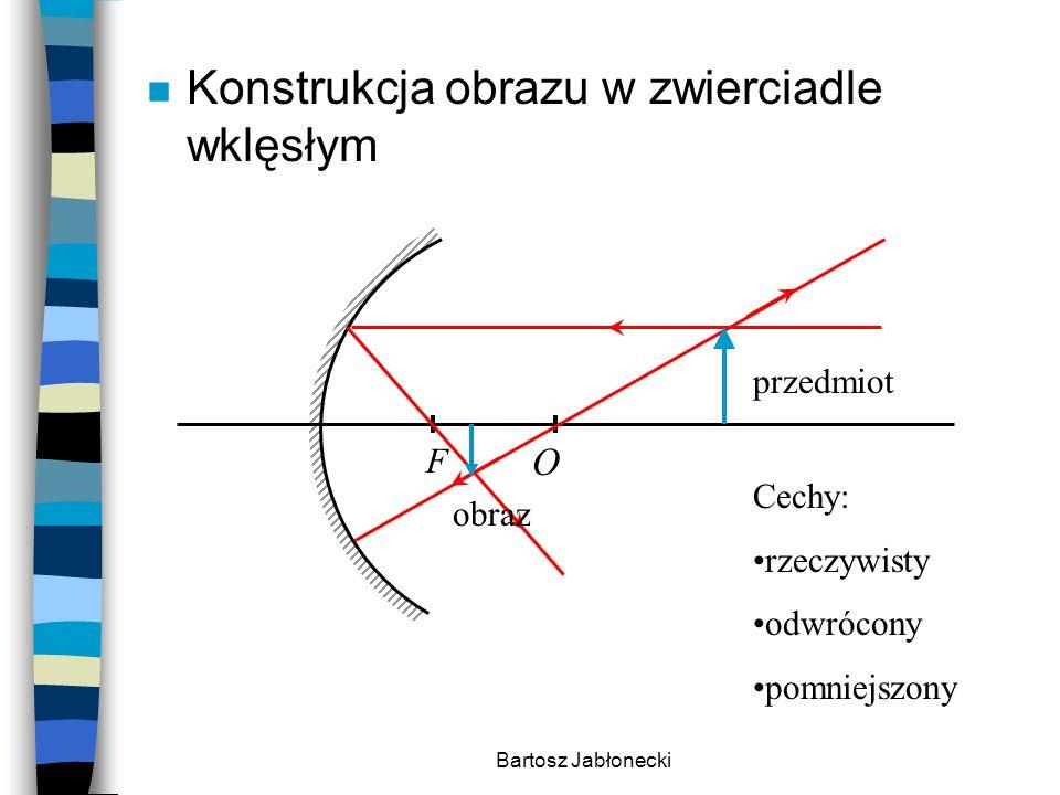 Bartosz Jabłonecki n Równanie zwierciadła F O przedmiot obraz x y f f - ogniskowa x - odległość przedmiotu od zwierciadła y - odległość obrazu od zwierciadła