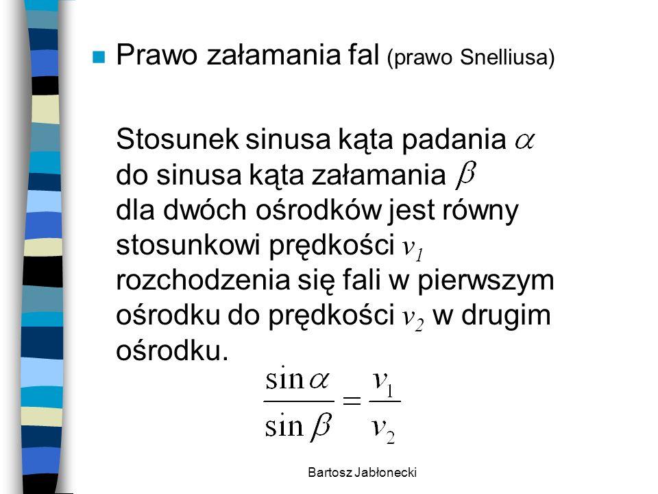 Bartosz Jabłonecki n Bezwzględny współczynnik załamania Bezwzględnym współczynnikiem załamania nazywamy stosunek prędkości światła w próżni do prędkości światła w danym ośrodku: