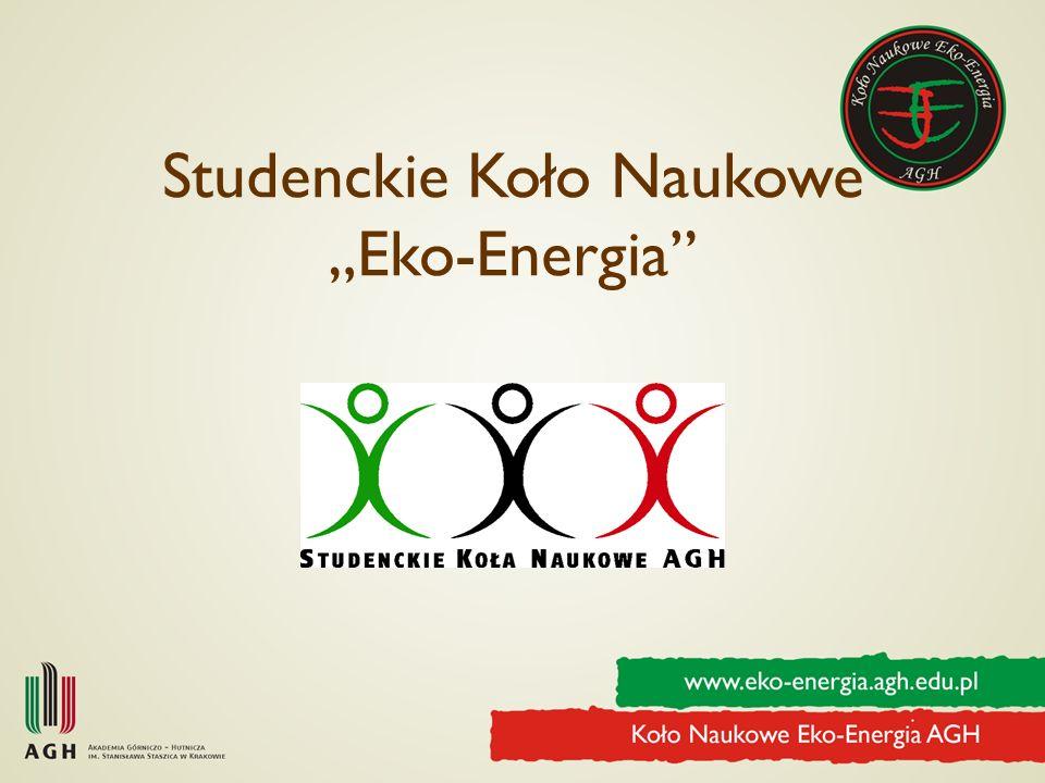 Eko-Energia jako organizacja studencka Zostało założone w 2007 roku z inicjatywy studentów ówczesnej Międzywydziałowej Szkoły Energetyki.