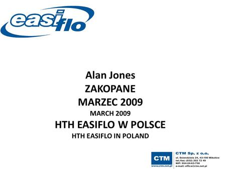 Alan Jones ZAKOPANE MARZEC 2009 MARCH 2009 HTH EASIFLO W POLSCE HTH EASIFLO IN POLAND.