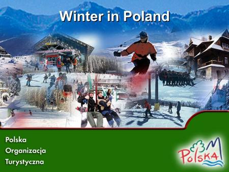 Winter in Poland. Winter in Poland The most attractive regions.