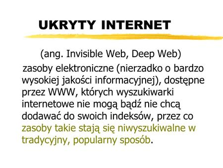 (ang. Invisible Web, Deep Web)
