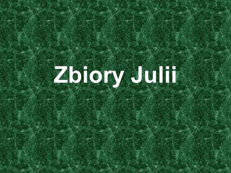 Zbiory Julii. Gaston Maurice Julia Gaston Maurice Julia (1893-1978) – Francuski matematyk (urodzony w Algierii), badał uklady dynamiczne, w szczegolnosci.