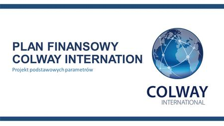 PLAN FINANSOWY COLWAY INTERNATIONAL
