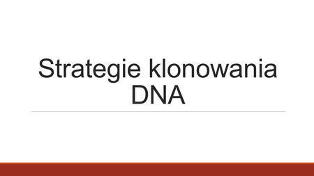 Strategie klonowania DNA