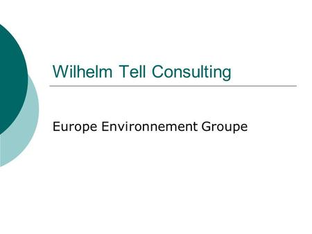 Wilhelm Tell Consulting Europe Environnement Groupe.