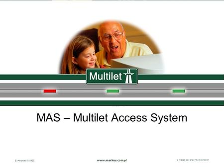 A macab power point presentation© macab ab 020916 MAS – Multilet Access System www.markus.com.pl a macab power point presentation © macab ab 020923.