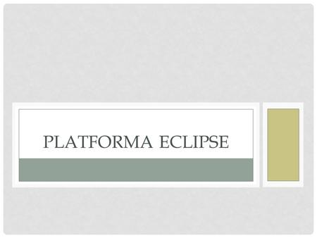 Platforma Eclipse.