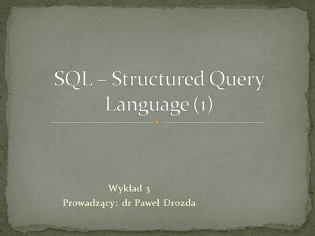 SQL – Structured Query Language (1)