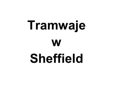 Tramwaje w Sheffield.