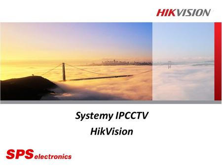 Systemy IPCCTV HikVision. Kamery IP Seria DS-2CD i DS-2DF Klasyczne - DS-2CD853F-E - DS-2CD854F-E - DS-2CD883F-E - DS-2CD876BF - DS-2CD864FWD-E - DS-2CD854FWD-E.