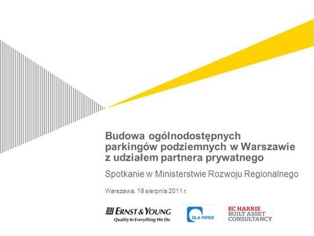 Budowa ogólnodostępnych parkingów podziemnych w Warszawie z udziałem partnera prywatnego For information on applying this template onto existing presentations,