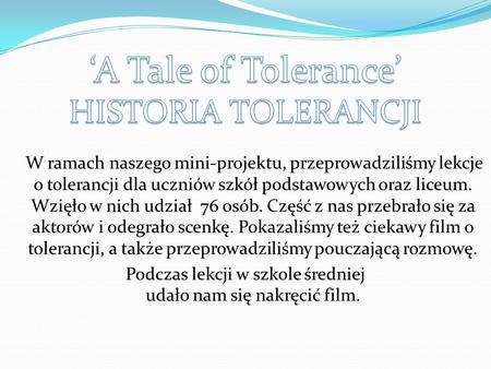 'A Tale of Tolerance' HISTORIA TOLERANCJI