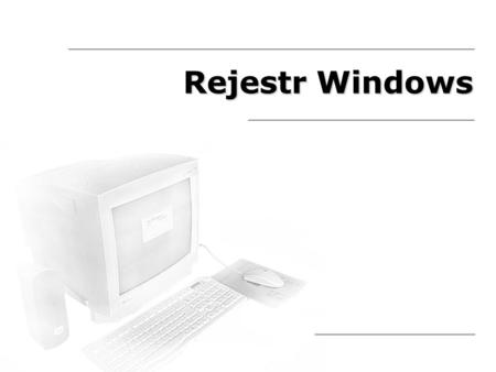 Rejestr Windows.