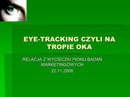 EYE-TRACKING CZYLI NA TROPIE OKA